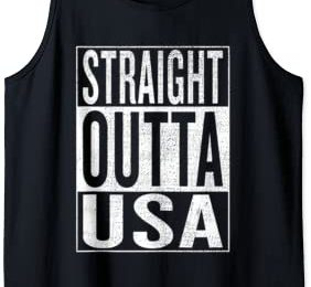 Straight Outta USA Great Travel Outfit & Gift Idea Tank Top