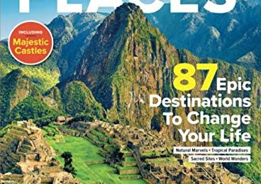 The World's Most Amazing Places: 87 Epic Destinations to Change Your Life