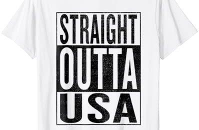 Straight Outta USA Great Travel & Gift Idea T-Shirt