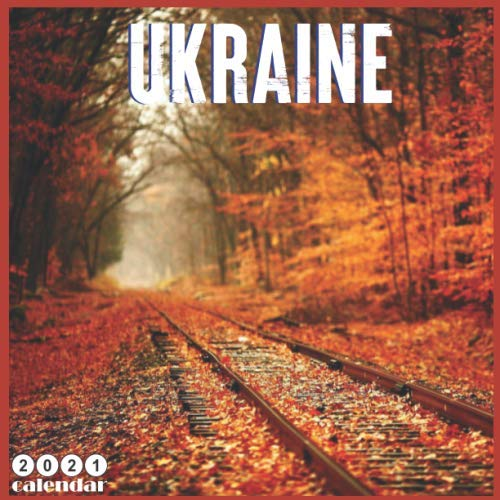 Ukraine 2021 Calendar: 16 Months Calendar 2021 Travel Ukraine