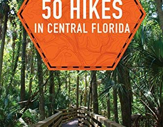 50 Hikes in Central Florida (Third Edition) (Explorer's 50 Hikes)