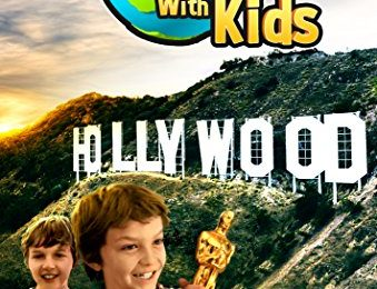 Travel With Kids: Hollywood And Los Angeles