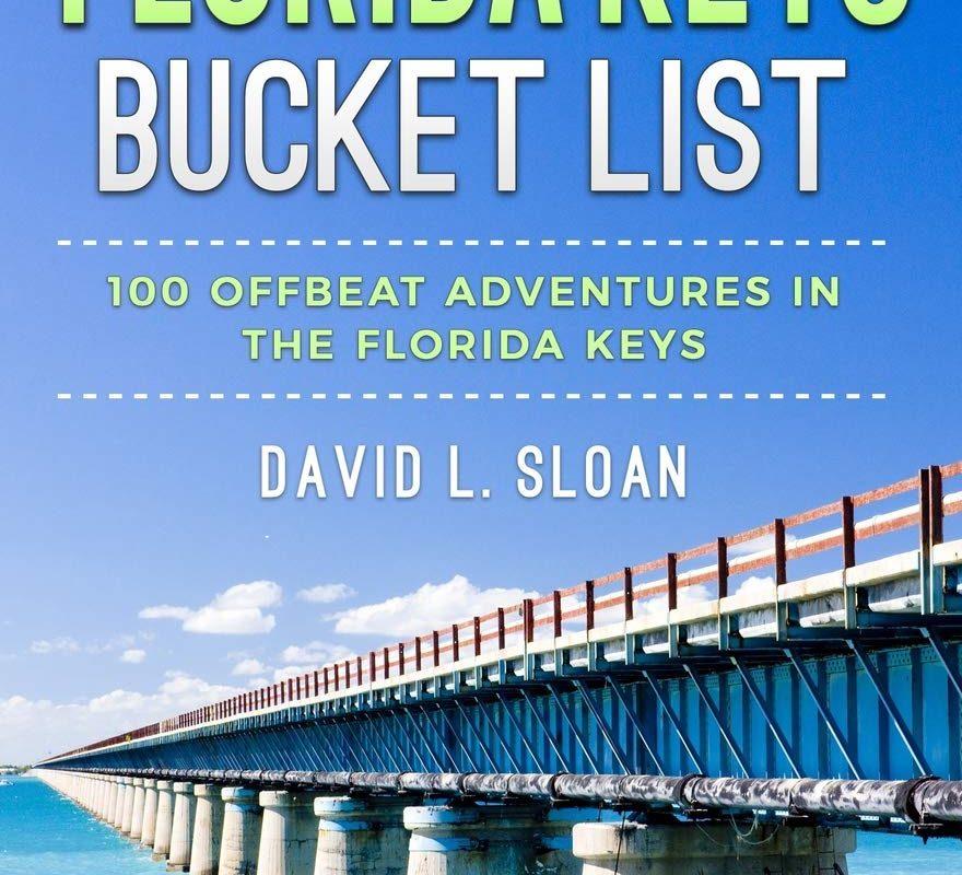The Florida Keys Bucket List: 100 Offbeat Adventures From Key Largo To Key West