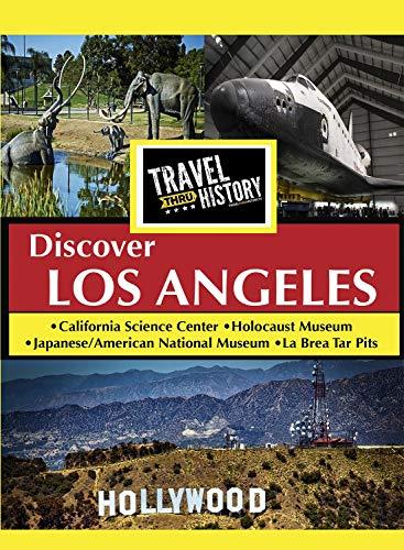Travel Thru History Discover Los Angeles