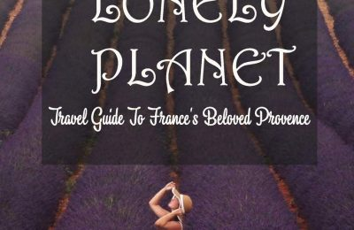 Lonely Planet: Travel Guide To France's Beloved Provence: Southern France Culture