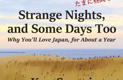 Strange Nights, and Some Days Too: Why You'll Love Japan, for About a Year
