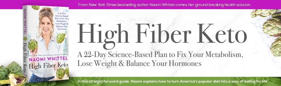 high fiber keto naomi whittel diet science metabolism weight hormones