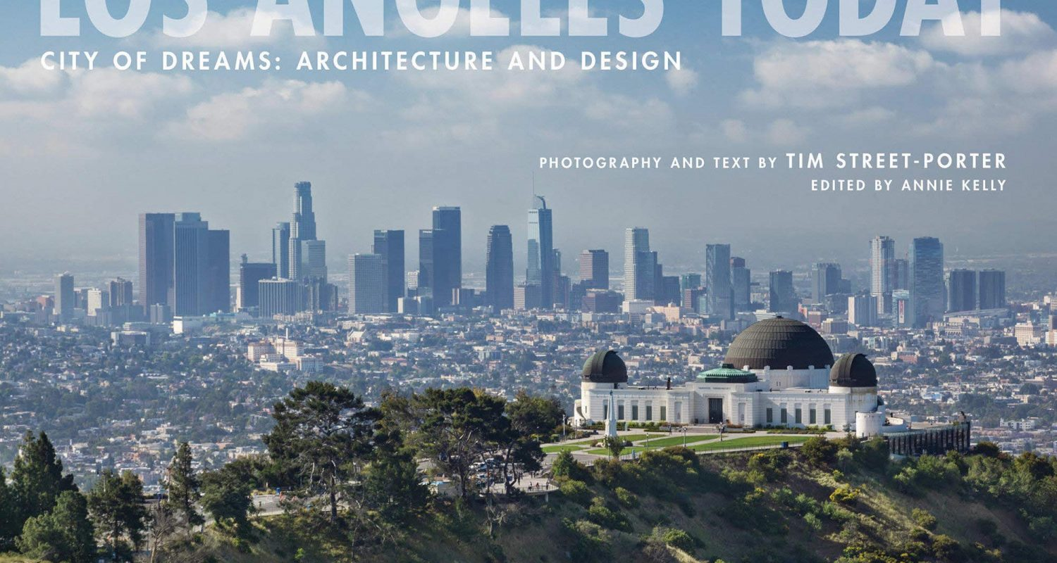 Los Angeles Today: City of Dreams: Architecture and Design