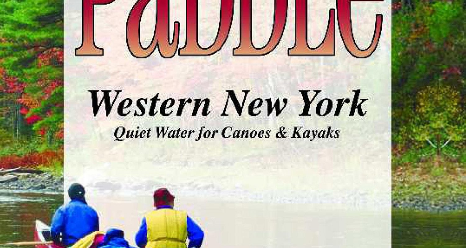 Take a Paddle―Western New York: Quiet Water for Canoes and Kayaks
