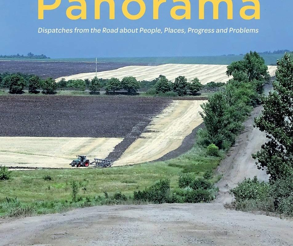 The Ukrainian Panorama: Dispatches from the Road about People, Places, Progress, and Problems