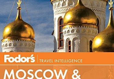 Fodor's Moscow & St. Petersburg (Full-color Travel Guide Book 10)