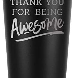 Thank You For Being Awesome – 16 oz Black Insulated Stainless Steel Tumbler w/Lid – Birthday Christmas Present Gift Ideas for Women Men Wife Husband Son Daughter Friend – Presents Gifts Bday Idea Mug
