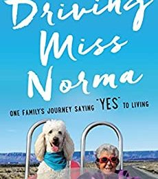 """Driving Miss Norma: One Family's Journey Saying """"Yes"""" to Living"""