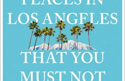 111 Places in Los Angeles That You Must Not Miss (111 Places in …. That You Must Not Miss)