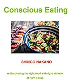 Conscious Eating: rediscovering the right food with right attitude at right timing