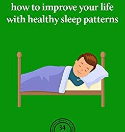 How to improve your life with healthy sleep patterns
