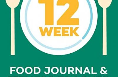 12-Week Food Journal and Fitness Tracker: Track Eating, Plan Meals, and Set Diet and Exercise Goals for Optimal Weight Loss