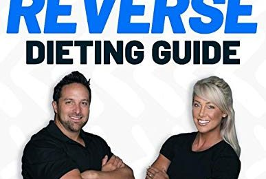 The Complete Reverse Dieting Guide: Your Path to Sustainable Results