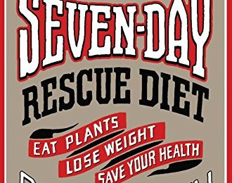 The Engine 2 Seven-Day Rescue Diet (Eat Plants, Lose Weight, Save Your Health)