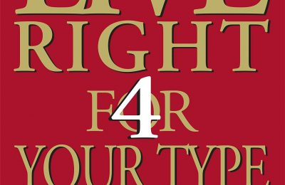 Live Right 4 Your Type: 4 Blood Types, 4 Program — The Individualized Prescription for Maximizing Health, Metabolism, and Vitality in Every Stage of Your Life (Eat Right 4 Your Type)