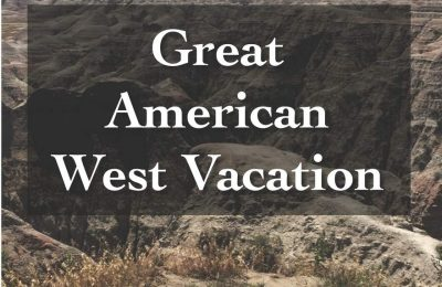 A Short and Sweet Introduction to the Great American West Vacation: a travel guide of tips and ideas based on my family's United States west road trip (Short and Sweet Introductions)