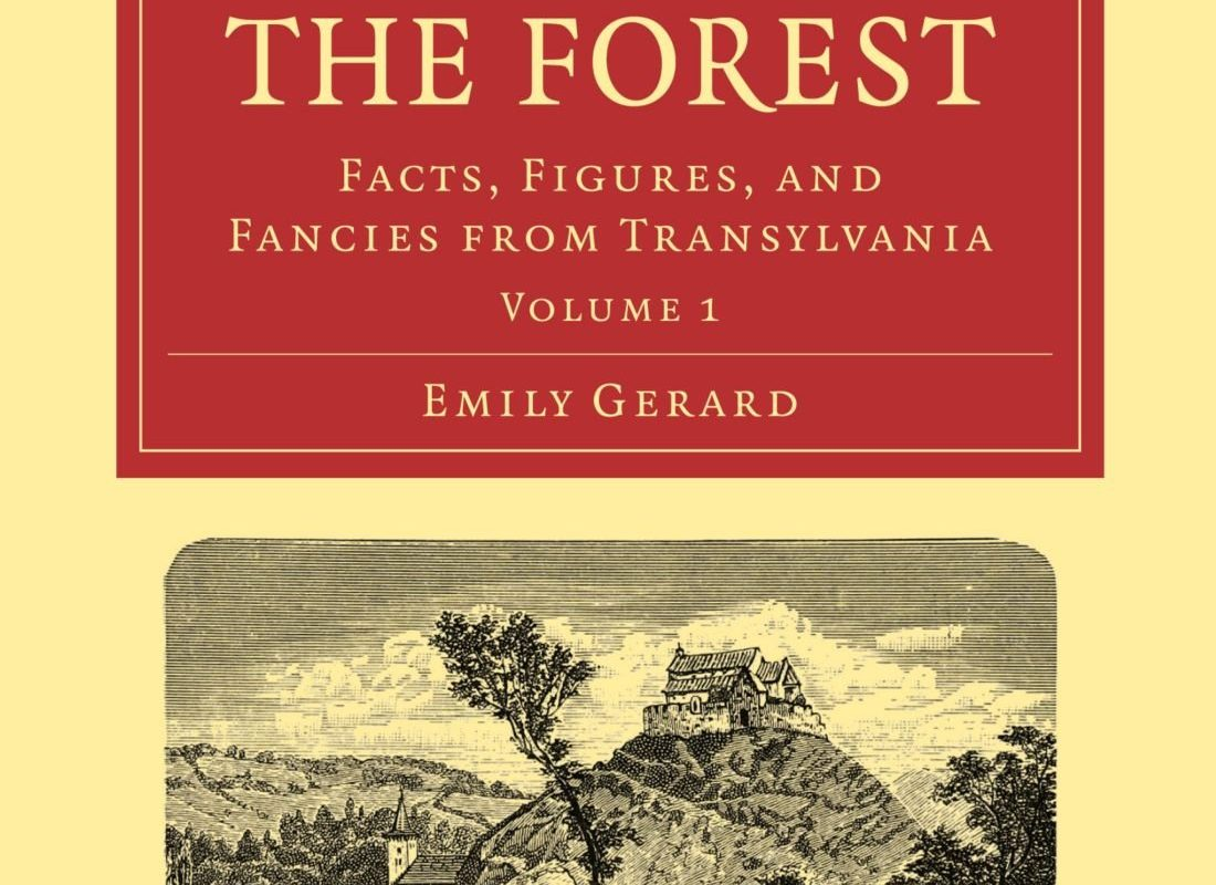 The Land Beyond the Forest: Facts, Figures, and Fancies from Transylvania (Cambridge Library Collection - Travel, Europe) (Volume 1)