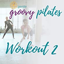 Body Groove Gentle Groovy Pilates Workout 2