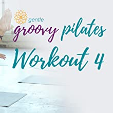 Body Groove Gentle Groovy Pilates Workout 4