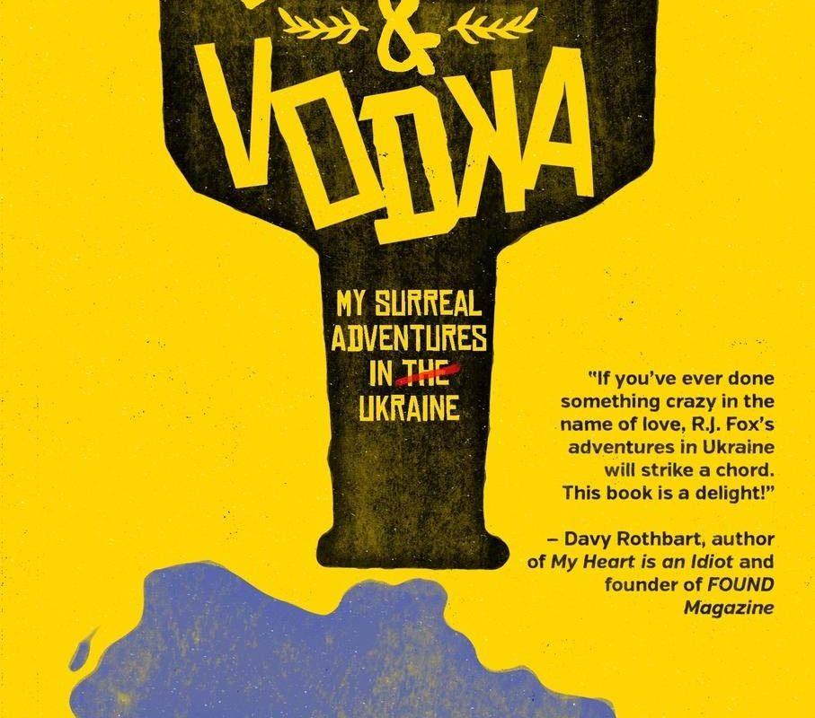 Love & Vodka: My Surreal Adventures in Ukraine