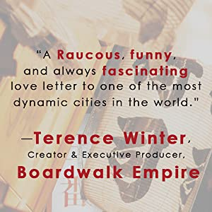 Praise for the book from Terrence Winter, creator of Boardwalk Empire