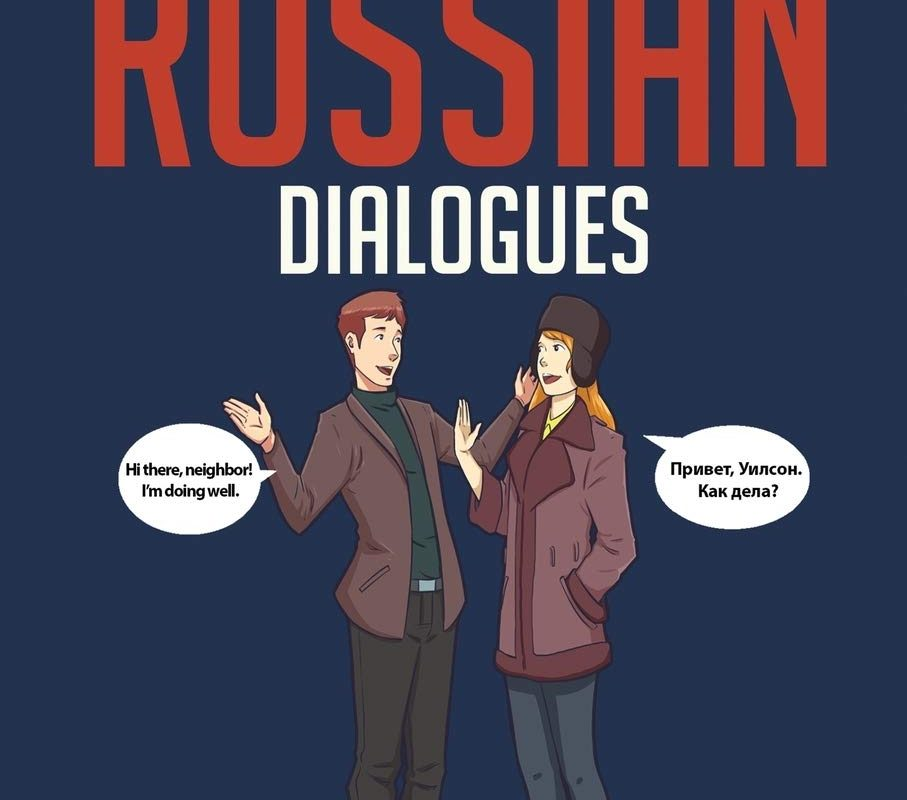 Conversational Russian Dialogues: Over 100 Russian Conversations and Short Stories (Conversational Russian Dual Language Books)