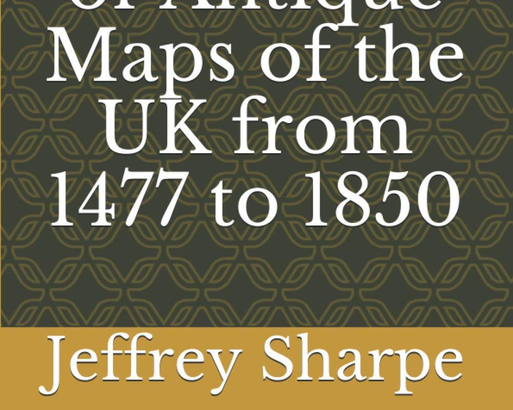 Catalogue of Antique Maps of the UK from 1477 to 1850: All parts of the UK including Ireland, Scotland, Counties, London, Sea Charts etc.