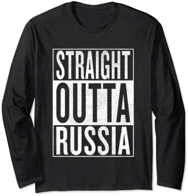 Straight Outta Russia Great Travel Outfit & Gift Idea Long Sleeve T-Shirt