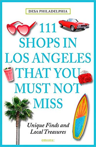111 Shops in Los Angeles That You Must Not Miss: Unique Finds and Local Treasures