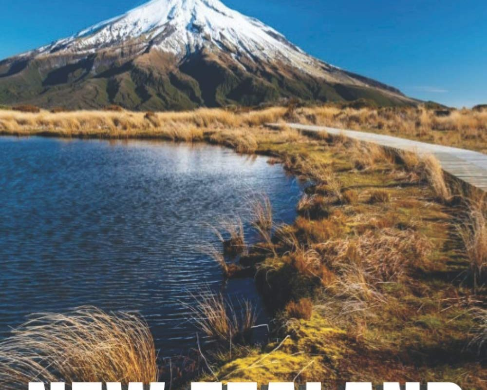 New Zealand: A Beautiful Coffee Table Picture Book – Travel Picture Book Album of New Zealand – Gift for New Zealand Lover & Adventurer – Nostalgic Present for Seniors