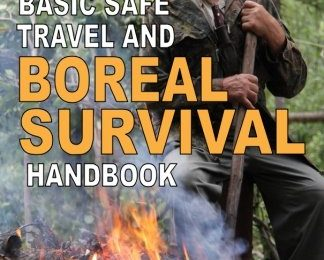 Basic Safe Travel and Boreal Survival Handbook: Gems from Wilderness Arts and Recreation Magazine