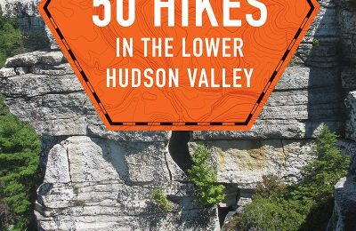 50 Hikes in the Lower Hudson Valley (Explorer's 50 Hikes)