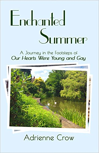Enchanted Summer: A Journey in the Footsteps of 'Our Hearts Were Young and Gay'