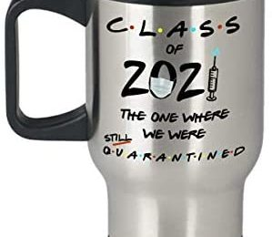 Class of 2021 Quarantine Friends TV Show Travel Mug The One Where We Were Still Quarantined Funny Facemask Covid 19 Vaccine Pun 14oz Stainless Steel I