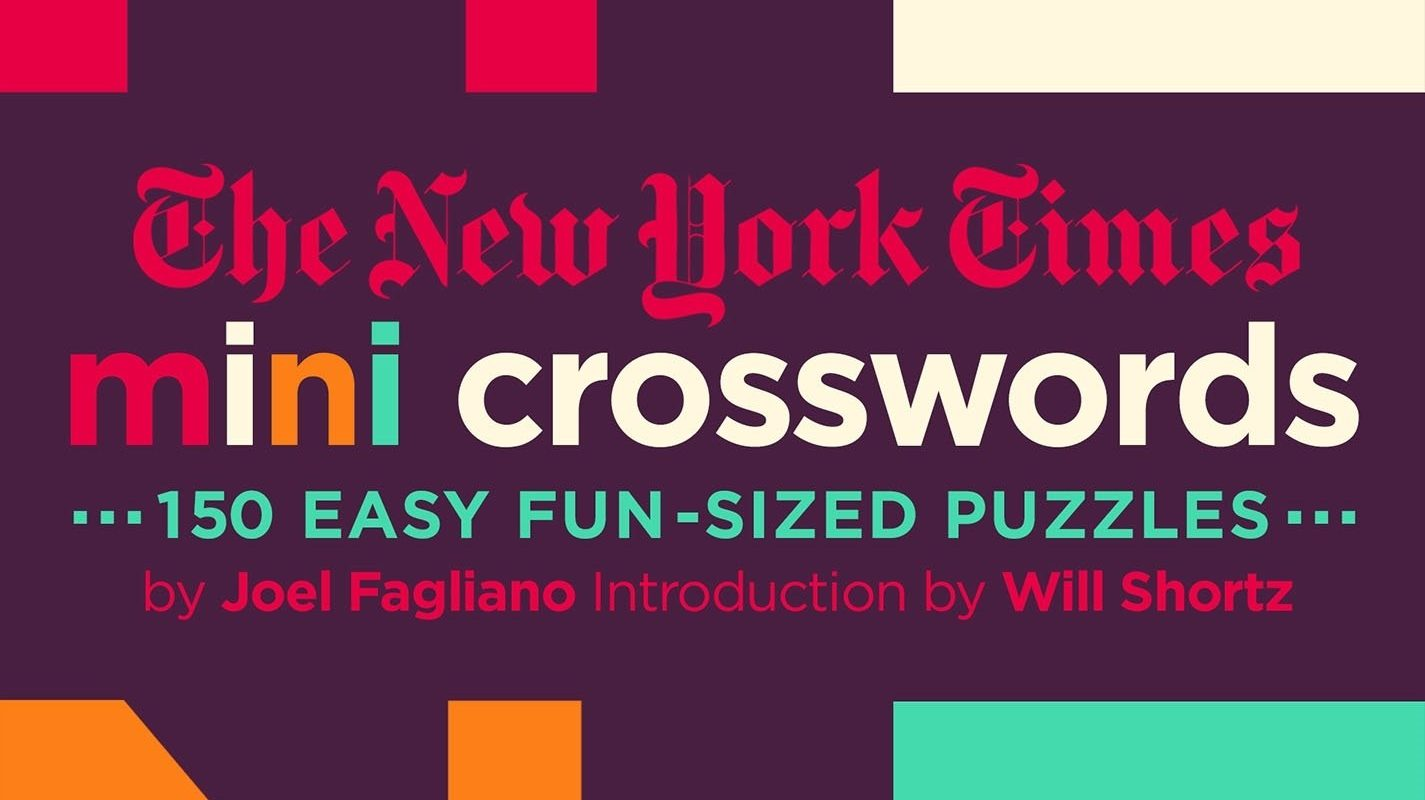 New York Times Mini Crosswords: 150 Easy Fun-Sized Puzzles