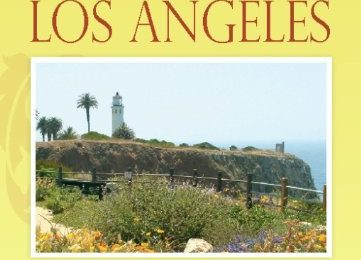 Peaceful Places Los Angeles: 110 Tranquil Sites in the City of Angels and Neighboring Communities