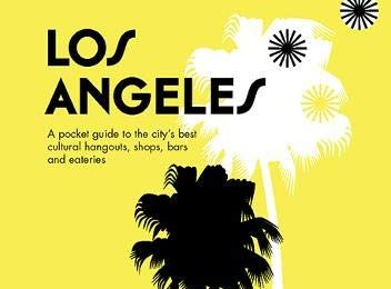 Los Angeles Pocket Precincts: A Pocket Guide to the City's Best Cultural Hangouts, Shops, Bars and Eateries