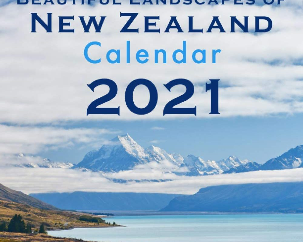 Beautiful Landscapes of New Zealand Calendar: With Large Cells Calendar Grid, featuring New Zealand Mountains, Islands, Forests and Animals (2021 Travel Photo Calendar Series)