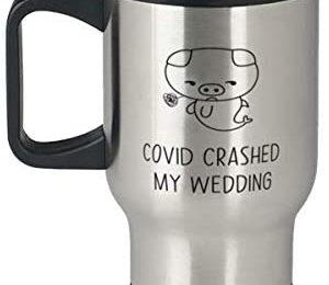 Postponed Wedding Travel Mug, Delayed Wedding, Covid Crashed My Wedding, Pandemic Wedding Day Coffee Cup
