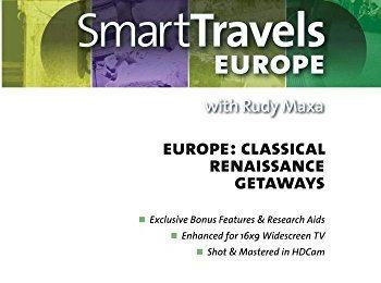 Smart Travels Europe with Rudy Maxa: Classical Europe / Renaissance Europe / Europe's Getaways