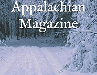 Appalachian Magazine: Winter in the Mountains 2019: A collection of stories & articles highlighting the legends, travel destinations, history and lifestyle of Appalachia (2019)