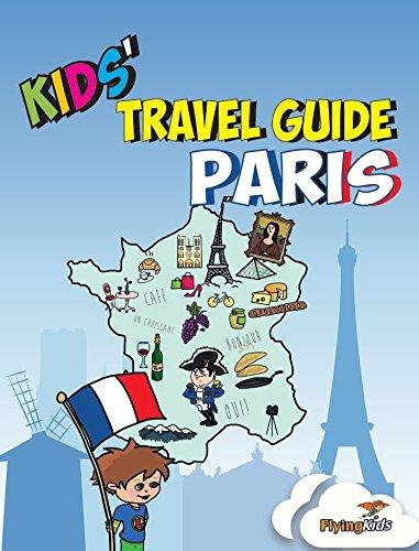 Kids' Travel Guide - Paris: The fun way to discover Paris - especially for kids (Kids' Travel Guide series) (Kids' Travel Guide sereis)