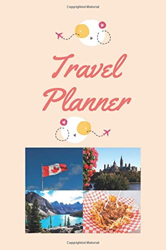 Travel Planner: Travel Journal & Vacation Planner with Checklist, Travel Journal, Route Planning, Shopping list (Colorful, 74 pages, 6 x 9 inches), Canada Cover.