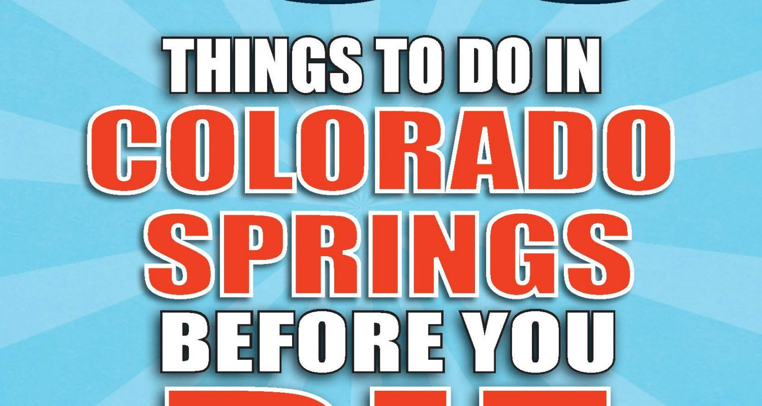 100 Things to Do in Colorado Springs Before You Die (100 Things to Do Before You Die)