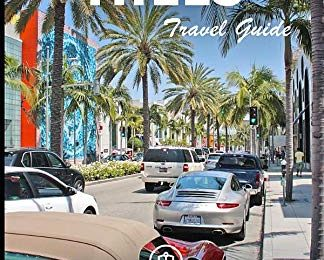 Beverly Hills Travel Guide: Beverly Hills, Los Angeles – One Day Tour